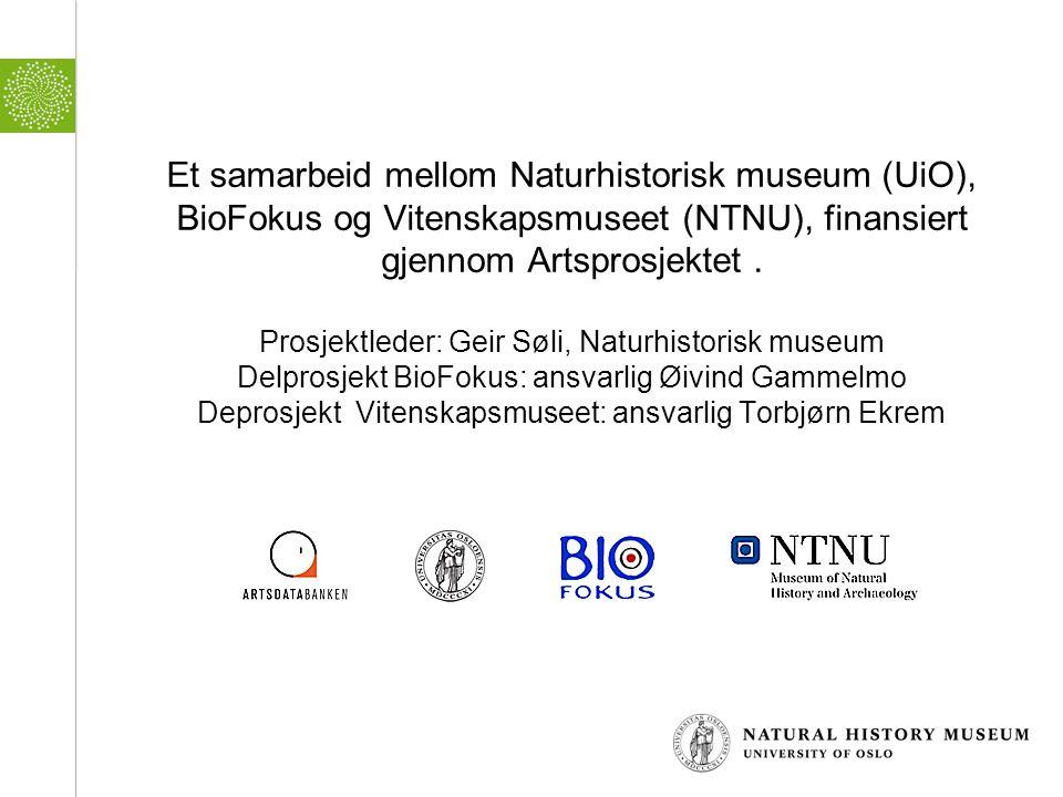 Et samarbeid mellom Naturhistorisk museum (UiO), BioFokus og Vitenskapsmuseet (NTNU), finansiert gjennom Artsprosjektet .