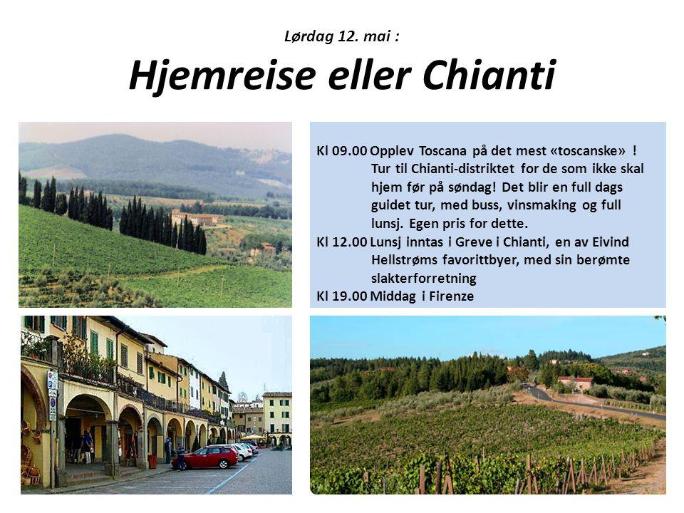Lørdag 12. mai : Hjemreise eller Chianti