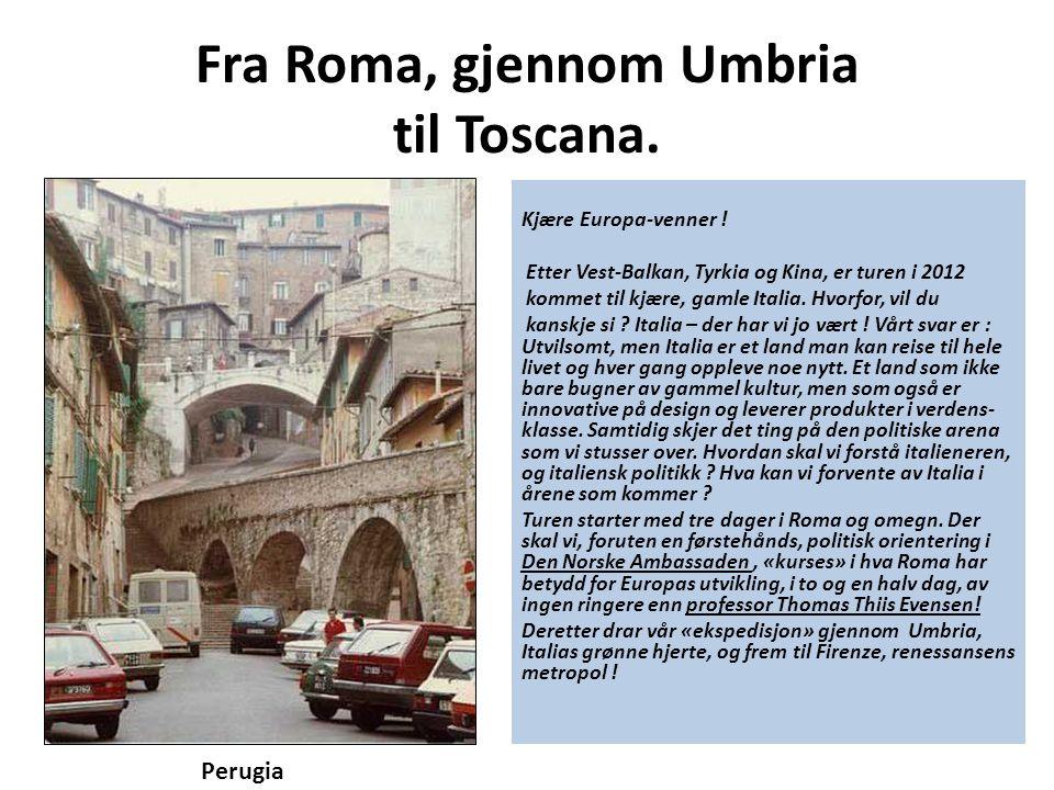 Fra Roma, gjennom Umbria til Toscana.