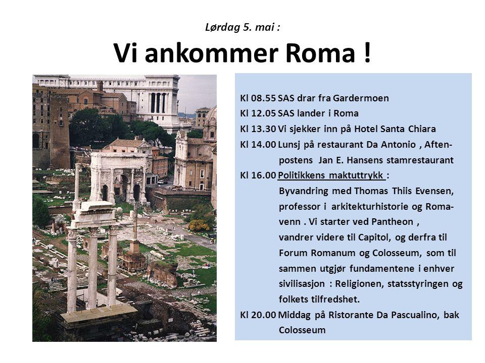 Lørdag 5. mai : Vi ankommer Roma !