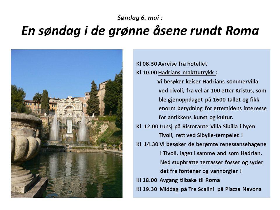 Søndag 6. mai : En søndag i de grønne åsene rundt Roma