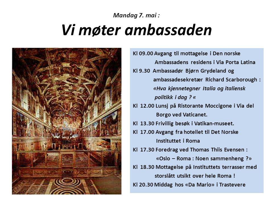 Mandag 7. mai : Vi møter ambassaden