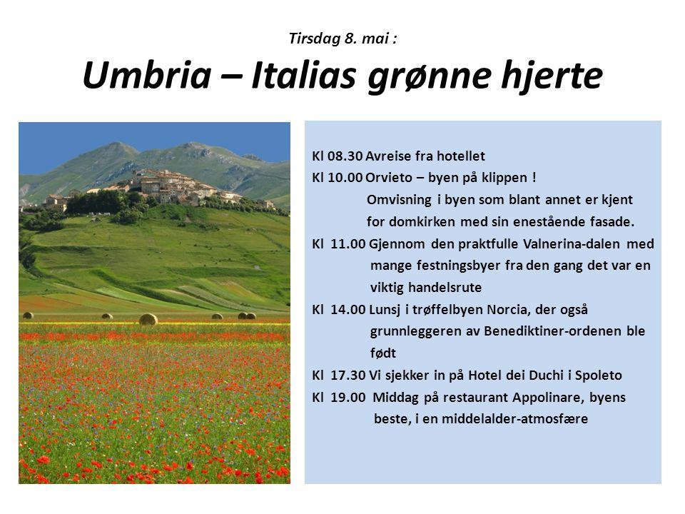 Tirsdag 8. mai : Umbria – Italias grønne hjerte