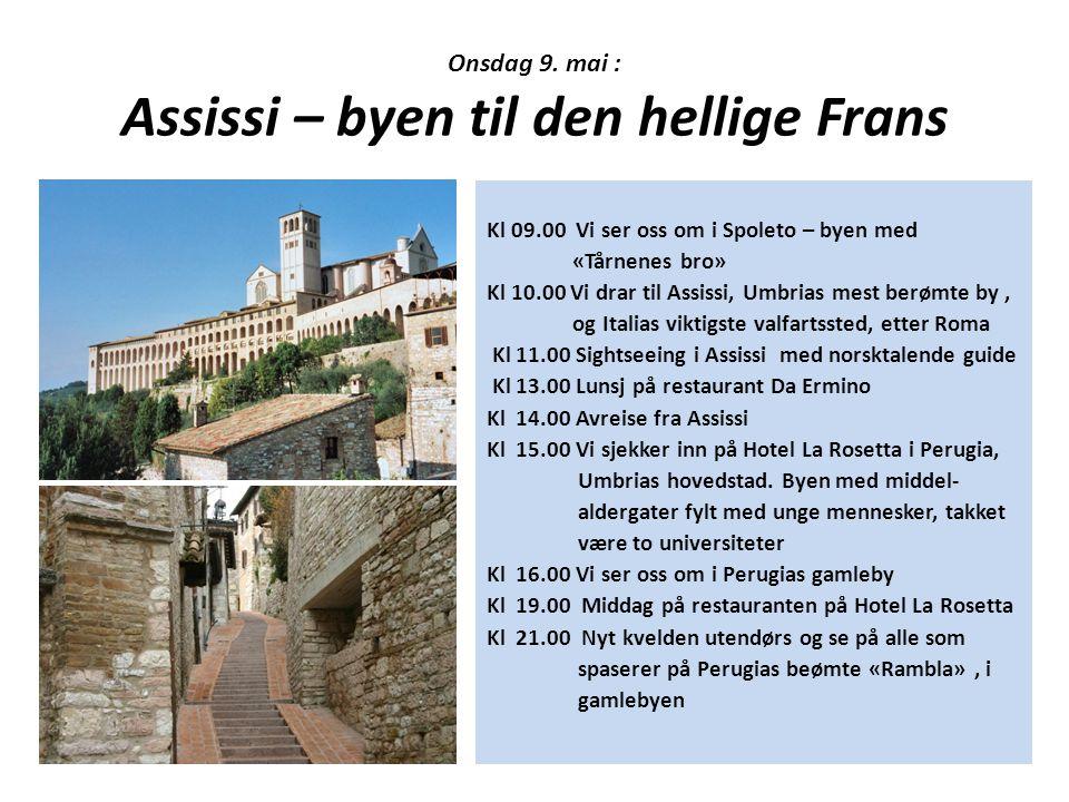 Onsdag 9. mai : Assissi – byen til den hellige Frans