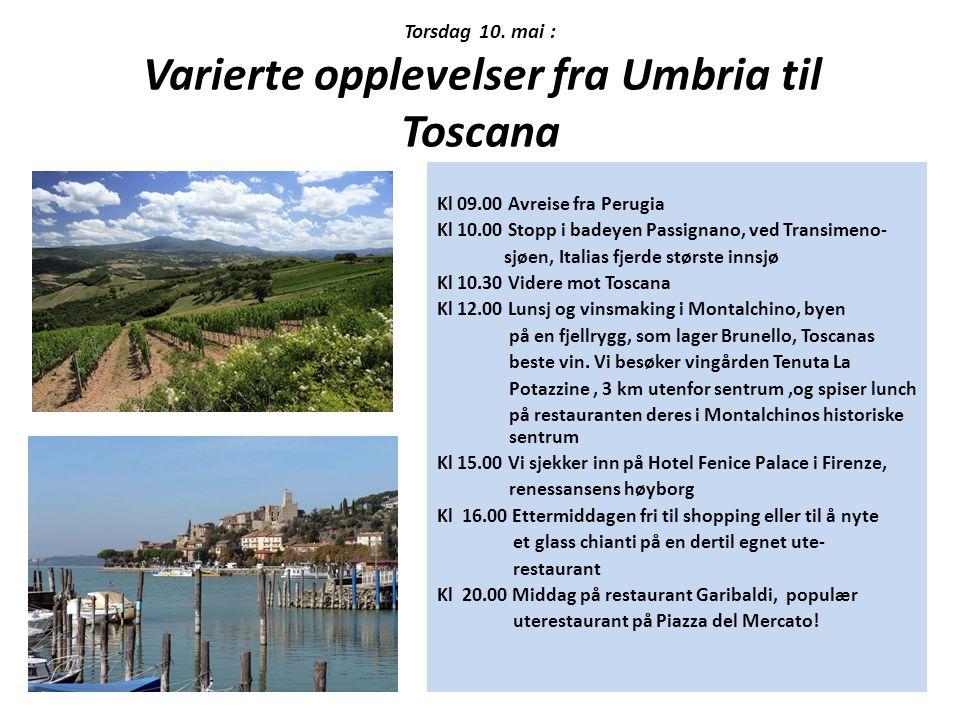 Torsdag 10. mai : Varierte opplevelser fra Umbria til Toscana
