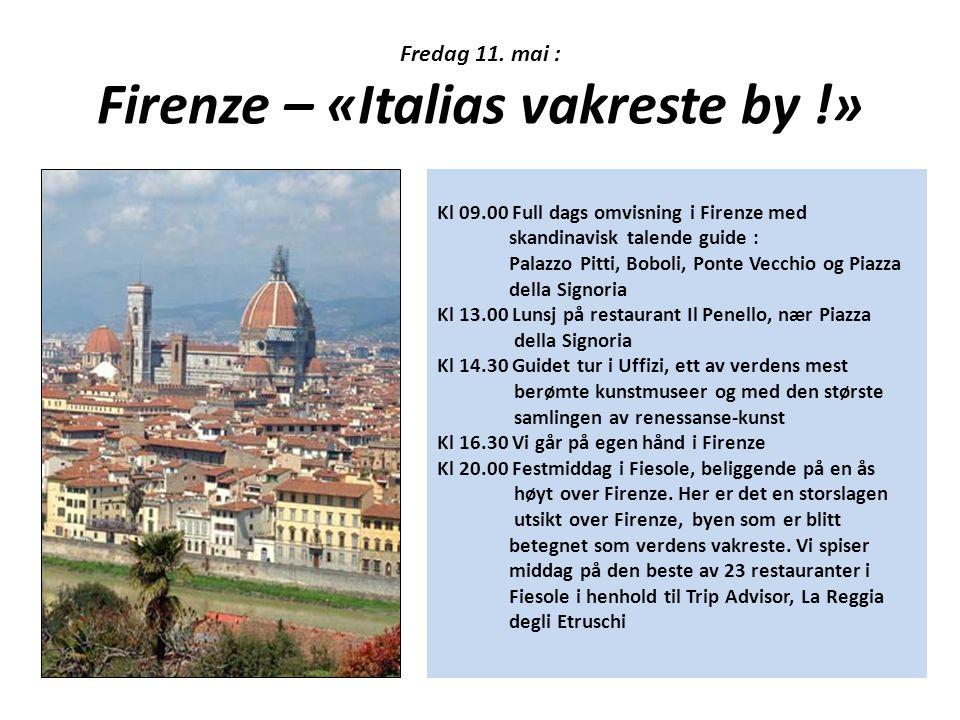 Fredag 11. mai : Firenze – «Italias vakreste by !»
