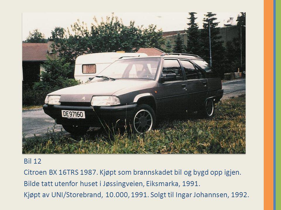 Bil 12 Citroen BX 16TRS 1987. Kjøpt som brannskadet bil og bygd opp igjen. Bilde tatt utenfor huset i Jøssingveien, Eiksmarka, 1991.