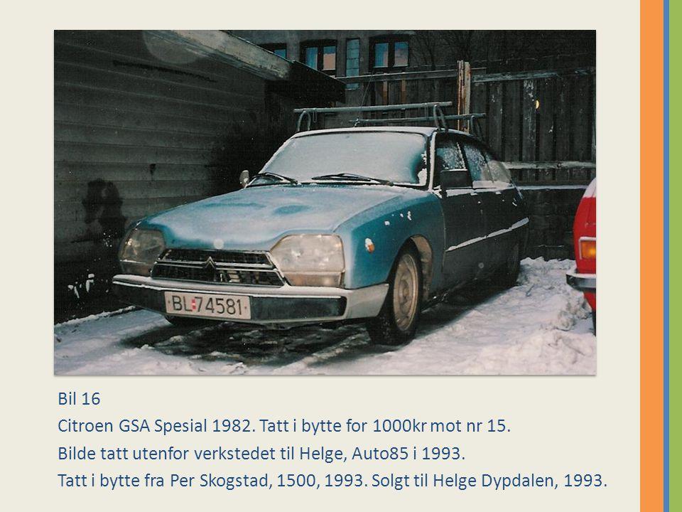 Bil 16 Citroen GSA Spesial 1982. Tatt i bytte for 1000kr mot nr 15. Bilde tatt utenfor verkstedet til Helge, Auto85 i 1993.