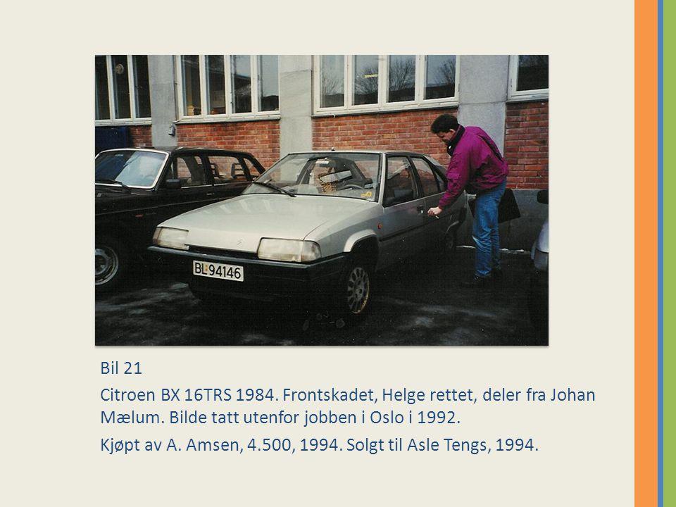 Bil 21 Citroen BX 16TRS 1984. Frontskadet, Helge rettet, deler fra Johan Mælum. Bilde tatt utenfor jobben i Oslo i 1992.