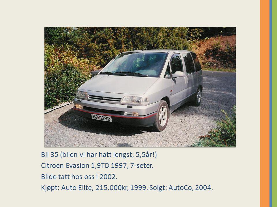 Bil 35 (bilen vi har hatt lengst, 5,5år!)