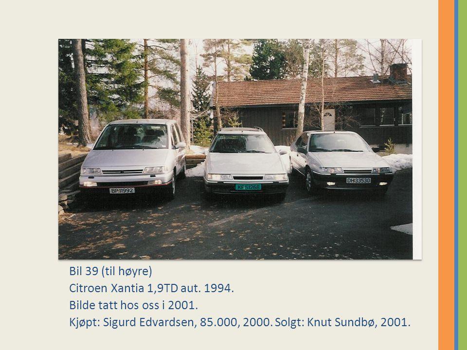 Bil 39 (til høyre) Citroen Xantia 1,9TD aut. 1994.