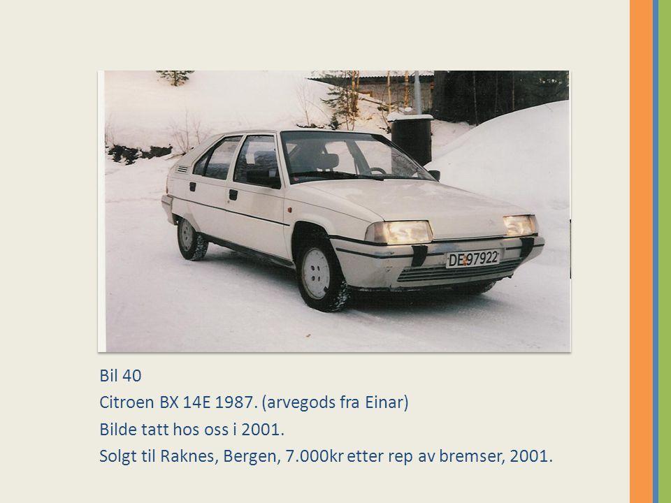 Bil 40 Citroen BX 14E 1987. (arvegods fra Einar) Bilde tatt hos oss i 2001.
