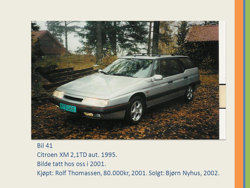 Bil 41 Citroen XM 2,1TD aut. 1995. Bilde tatt hos oss i 2001.