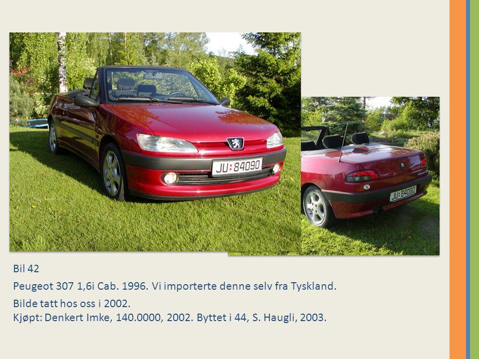 Bil 42 Peugeot 307 1,6i Cab. 1996. Vi importerte denne selv fra Tyskland.