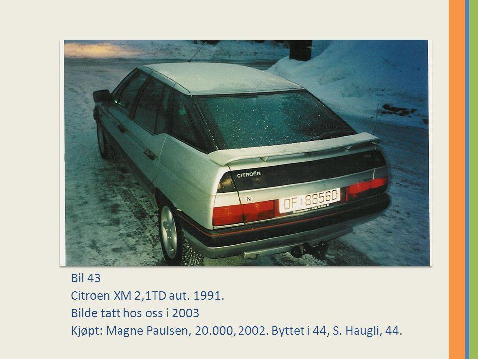 Bil 43 Citroen XM 2,1TD aut. 1991. Bilde tatt hos oss i 2003.
