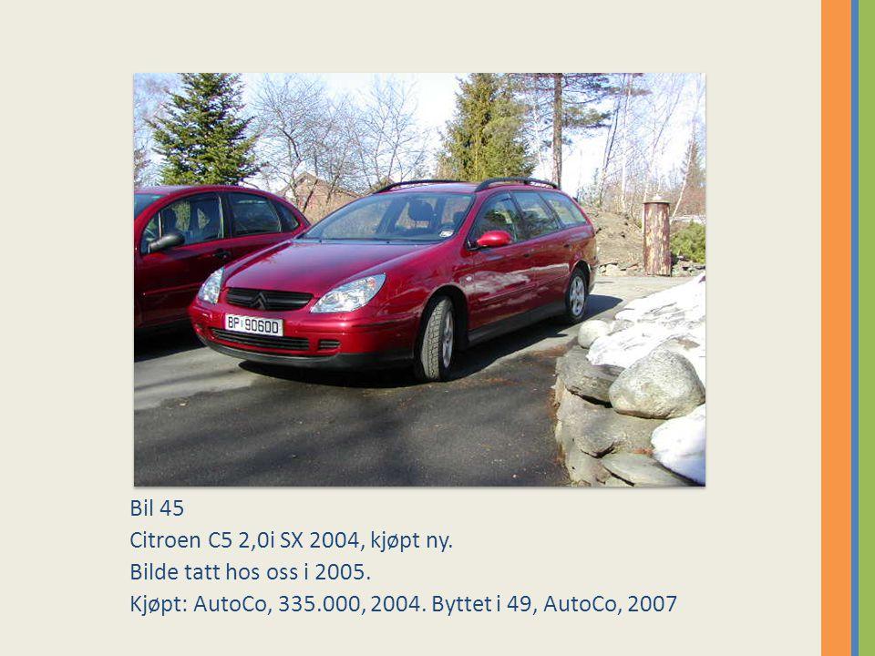 Bil 45 Citroen C5 2,0i SX 2004, kjøpt ny. Bilde tatt hos oss i 2005.