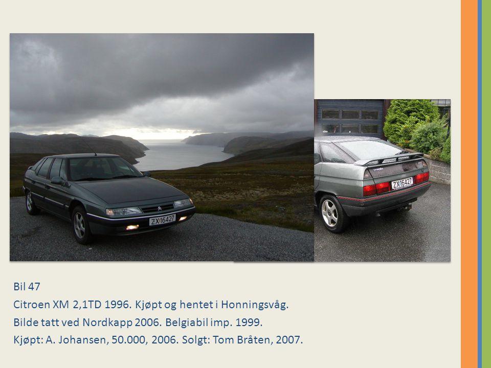 Bil 47 Citroen XM 2,1TD 1996. Kjøpt og hentet i Honningsvåg. Bilde tatt ved Nordkapp 2006. Belgiabil imp. 1999.