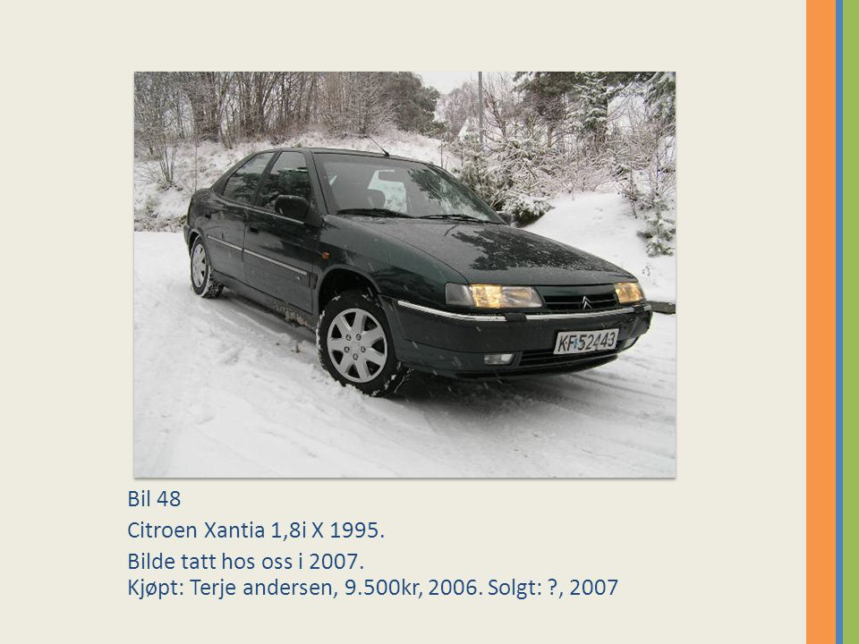 Bil 48 Citroen Xantia 1,8i X 1995. Bilde tatt hos oss i 2007.