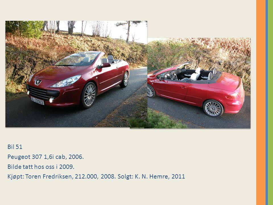 Bil 51 Peugeot 307 1,6i cab, 2006. Bilde tatt hos oss i 2009.