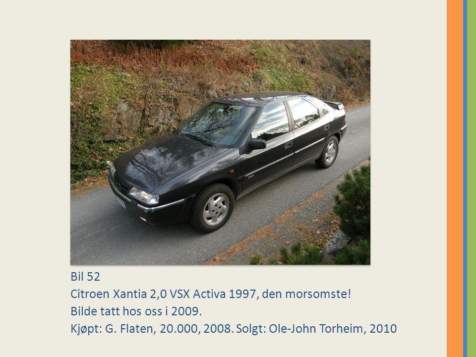 Bil 52 Citroen Xantia 2,0 VSX Activa 1997, den morsomste.