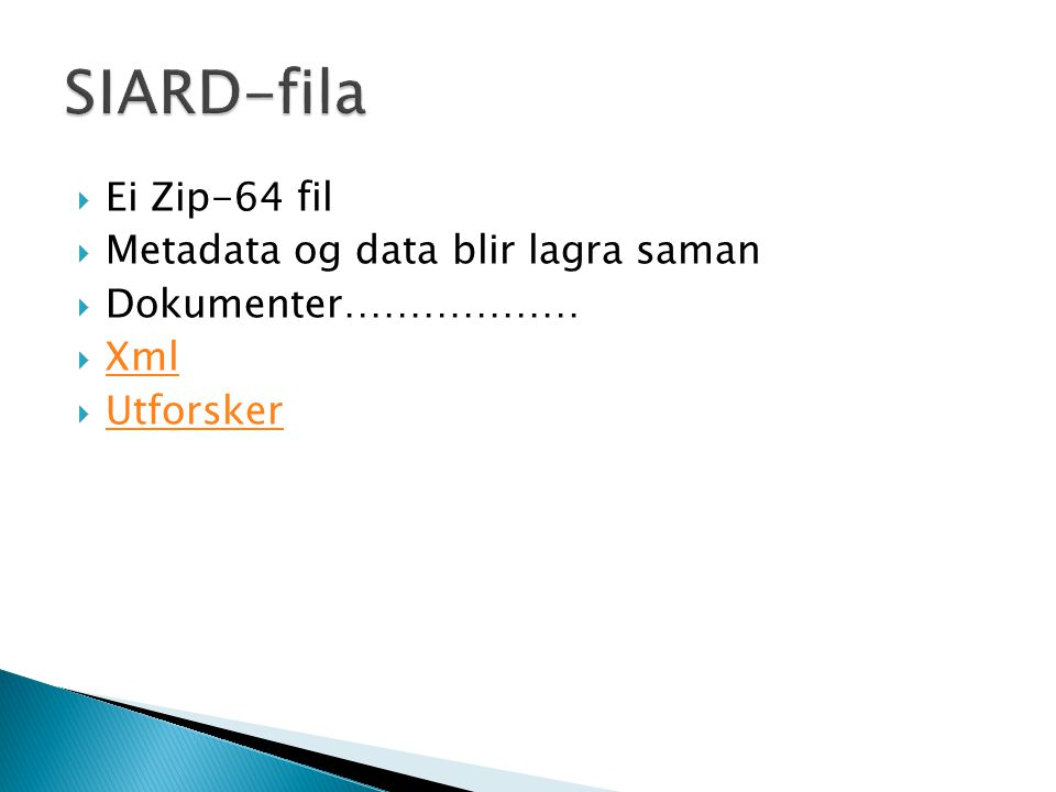 SIARD-fila Ei Zip-64 fil Metadata og data blir lagra saman