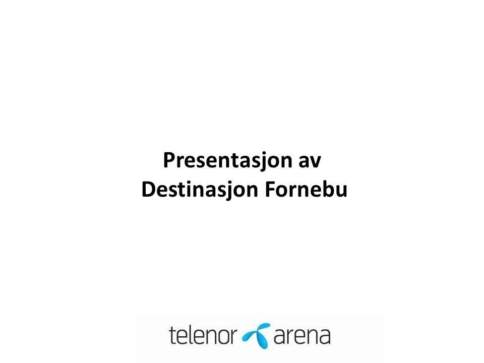 Presentasjon av Destinasjon Fornebu