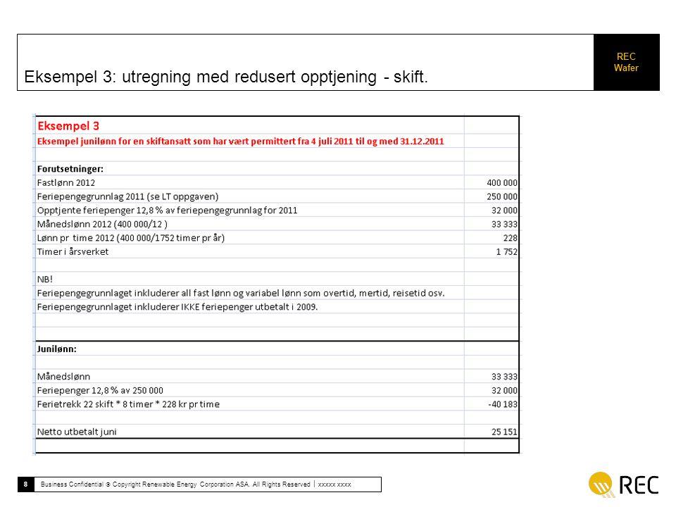 Eksempel 3: utregning med redusert opptjening - skift.