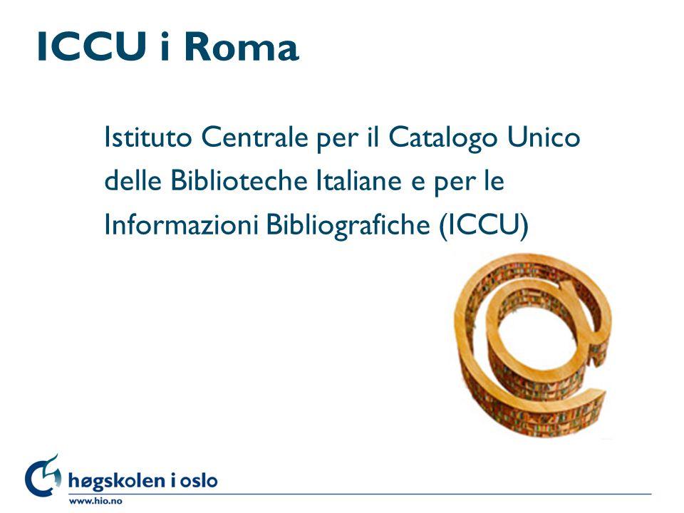 ICCU i Roma Istituto Centrale per il Catalogo Unico