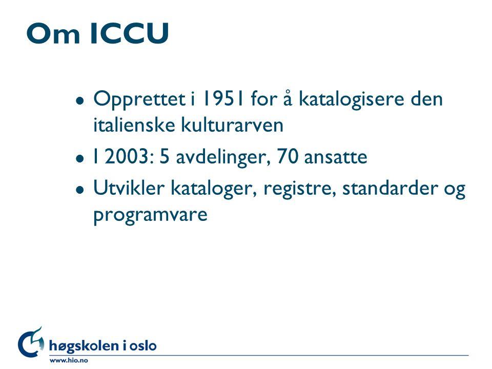 Om ICCU Opprettet i 1951 for å katalogisere den italienske kulturarven