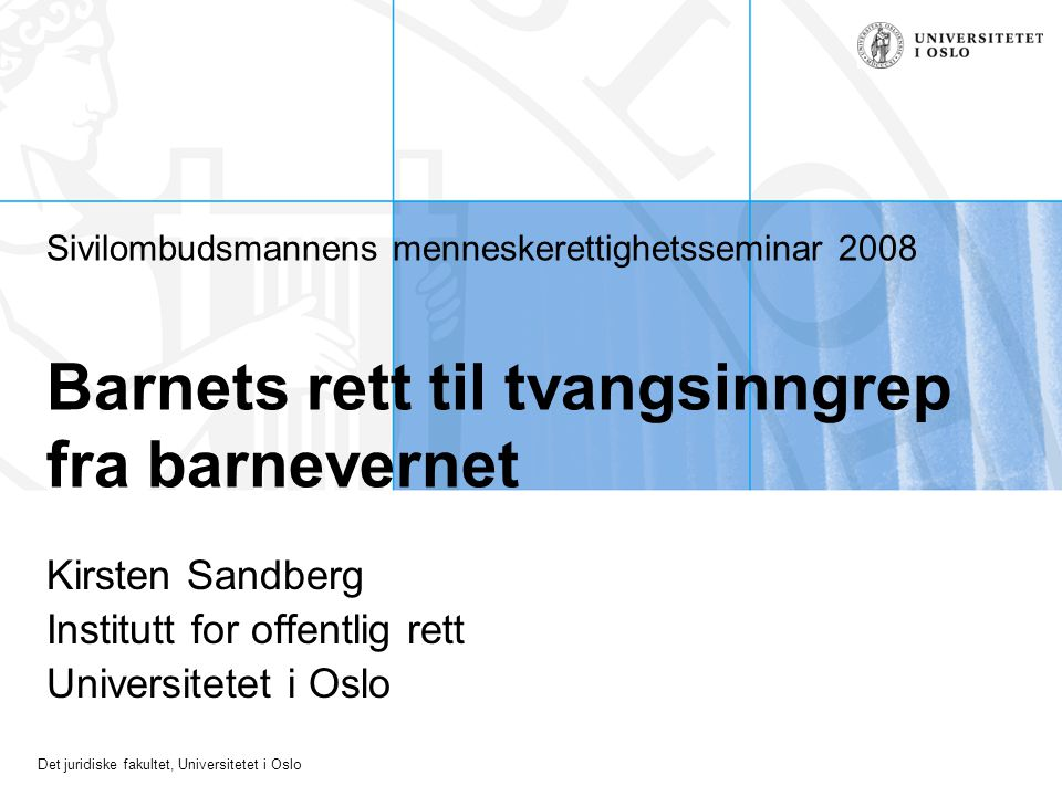 Kirsten Sandberg Institutt for offentlig rett Universitetet i Oslo