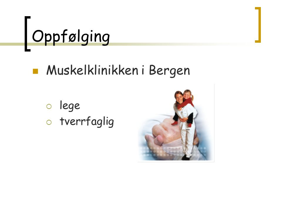 Oppfølging Muskelklinikken i Bergen lege tverrfaglig