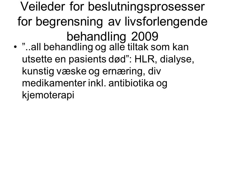 Veileder for beslutningsprosesser for begrensning av livsforlengende behandling 2009