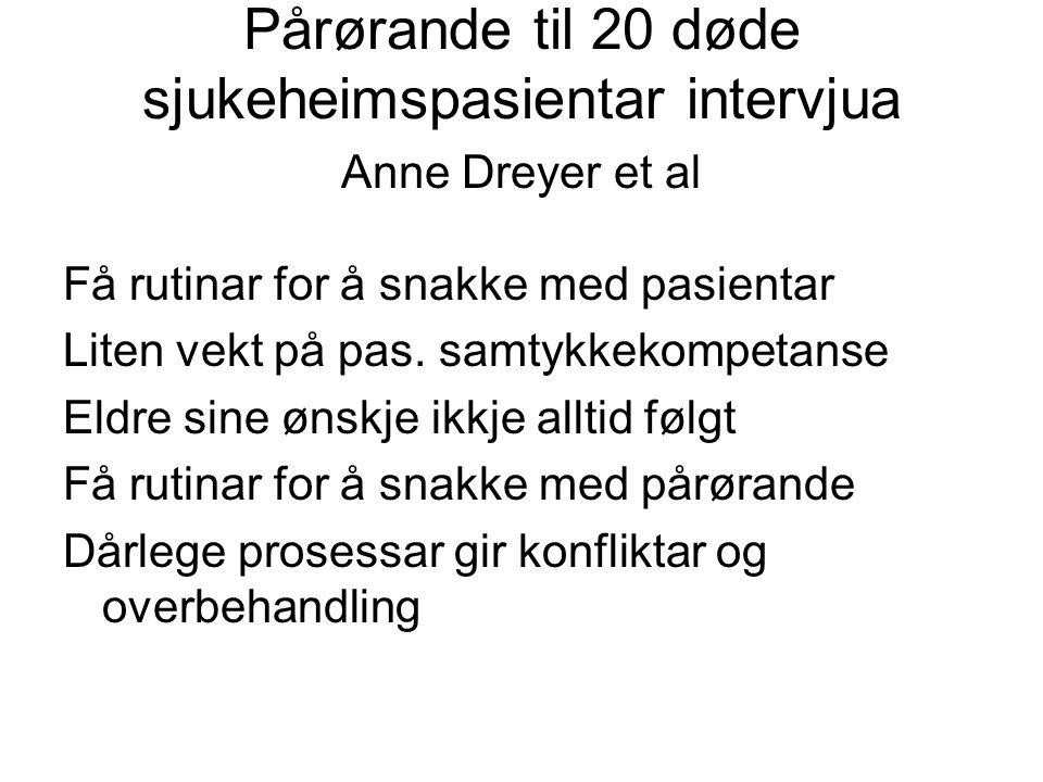Pårørande til 20 døde sjukeheimspasientar intervjua Anne Dreyer et al