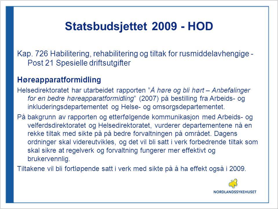 Statsbudsjettet 2009 - HOD Kap. 726 Habilitering, rehabilitering og tiltak for rusmiddelavhengige - Post 21 Spesielle driftsutgifter.