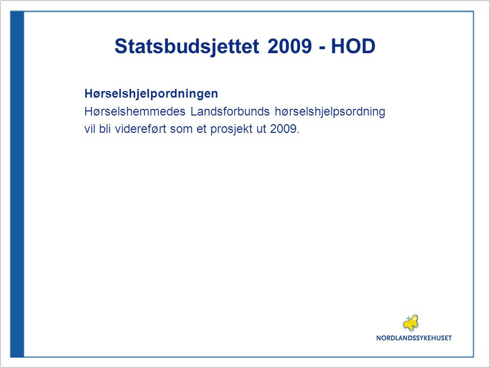 Statsbudsjettet 2009 - HOD Hørselshjelpordningen