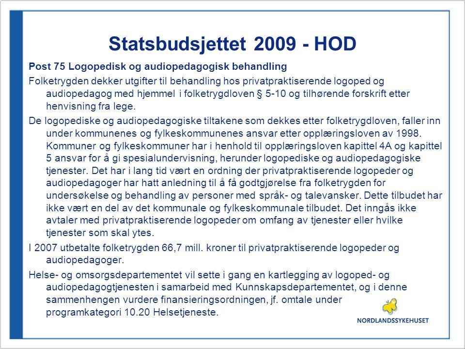 Statsbudsjettet 2009 - HOD Post 75 Logopedisk og audiopedagogisk behandling.