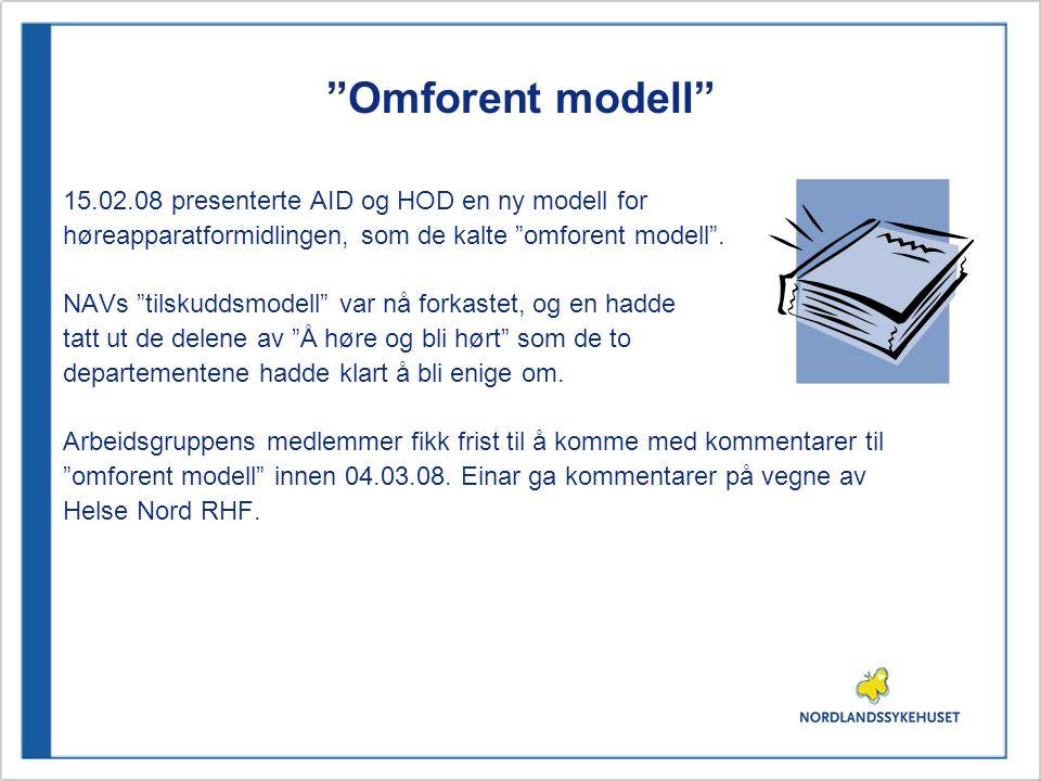 Omforent modell 15.02.08 presenterte AID og HOD en ny modell for