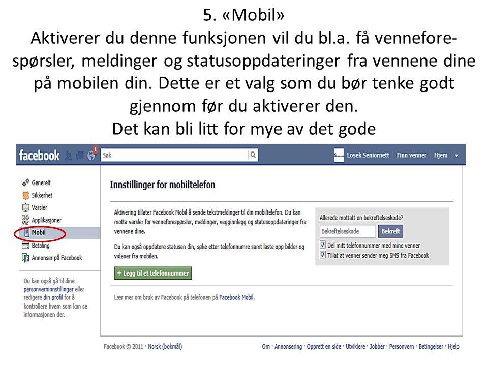 5. «Mobil» Aktiverer du denne funksjonen vil du bl. a