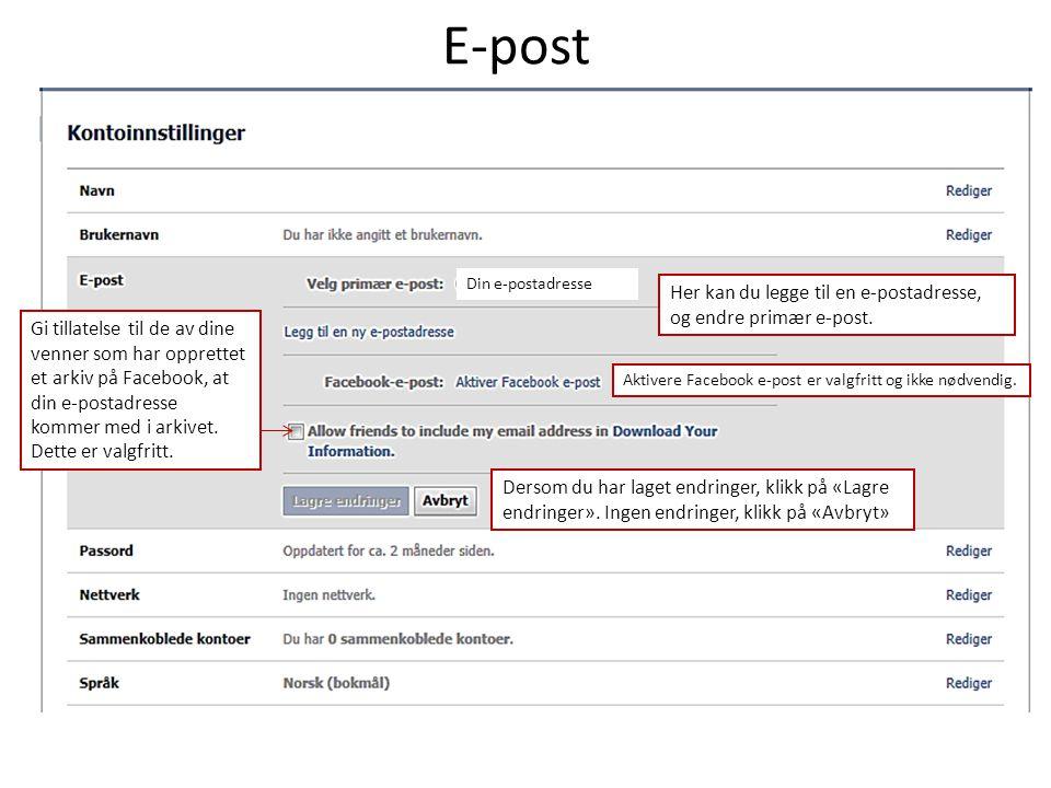 E-post Din e-postadresse. Her kan du legge til en e-postadresse, og endre primær e-post.