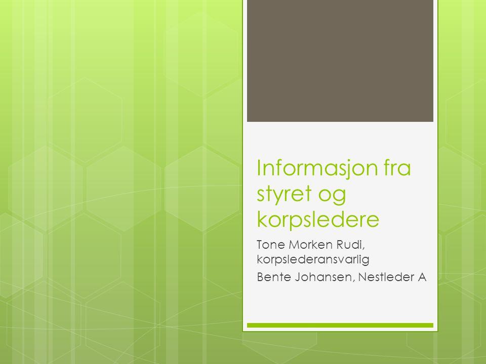 Informasjon fra styret og korpsledere