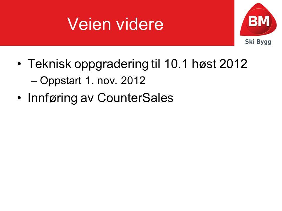 Veien videre Teknisk oppgradering til 10.1 høst 2012