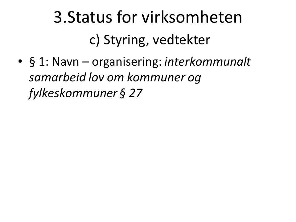 3.Status for virksomheten c) Styring, vedtekter