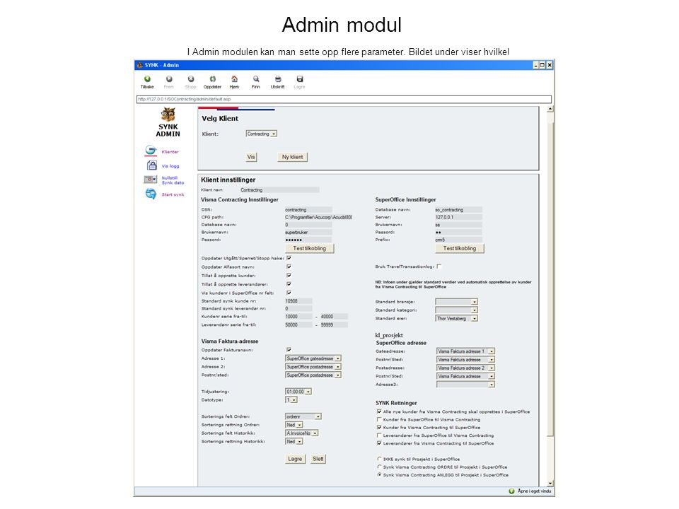 Admin modul I Admin modulen kan man sette opp flere parameter. Bildet under viser hvilke!