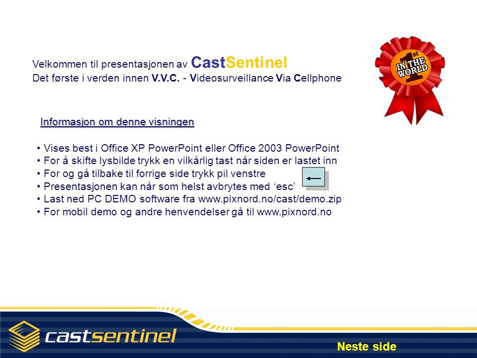 Neste side Velkommen til presentasjonen av CastSentinel