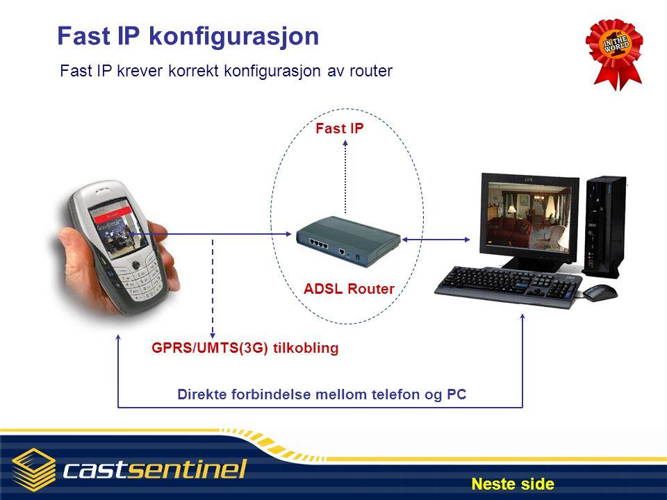 Fast IP konfigurasjon Fast IP krever korrekt konfigurasjon av router