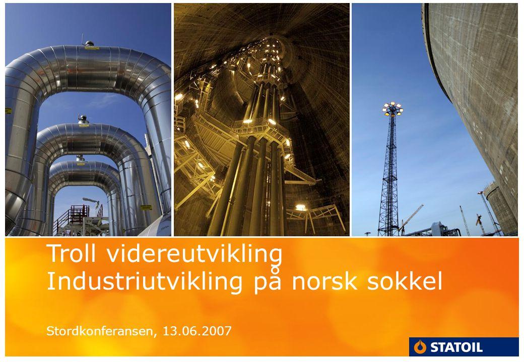 Troll videreutvikling Industriutvikling på norsk sokkel