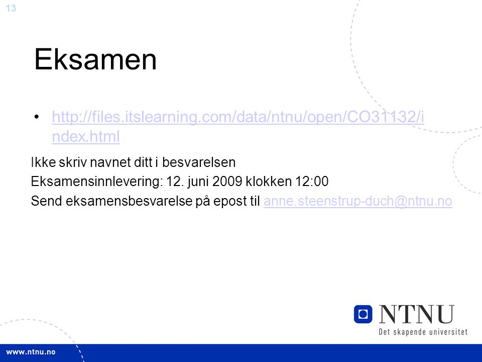 Eksamen http://files.itslearning.com/data/ntnu/open/CO31132/index.html