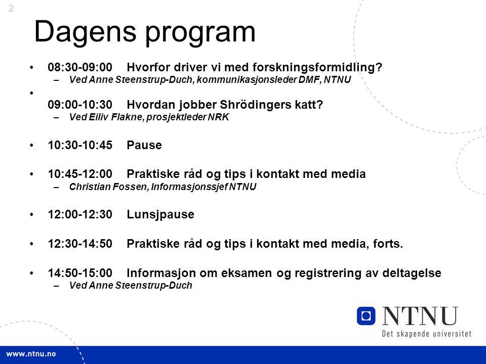Dagens program 08:30-09:00 Hvorfor driver vi med forskningsformidling