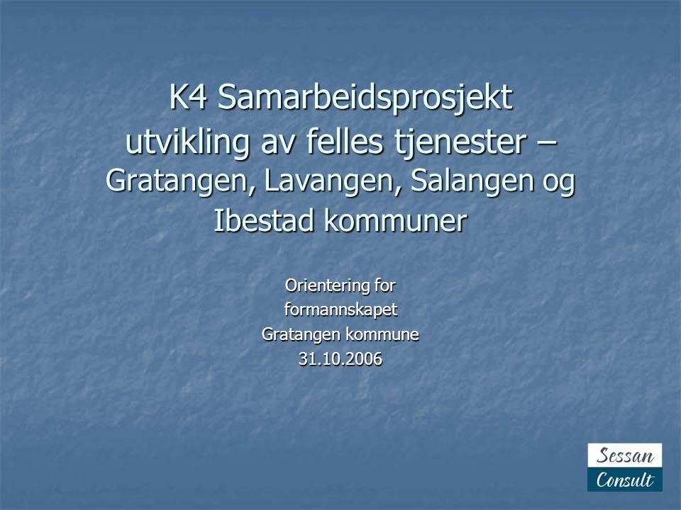 Orientering for formannskapet Gratangen kommune 31.10.2006