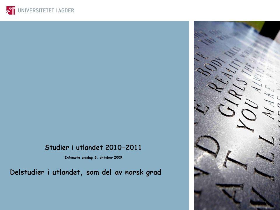 Studier i utlandet 2010-2011 Infomøte onsdag 8. oktober 2009